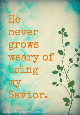 He never grows weary