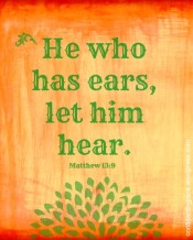 He-who-has-ears-let-him-hear, the meaning of the Greek word for hear, obeying-God, Being-Confident-of-This