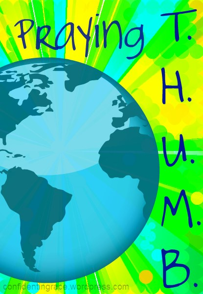 Much Ado About Missions: Praying T.H.U.M.B., praying for unreached people groups, missions, the THUMB method of praying for the