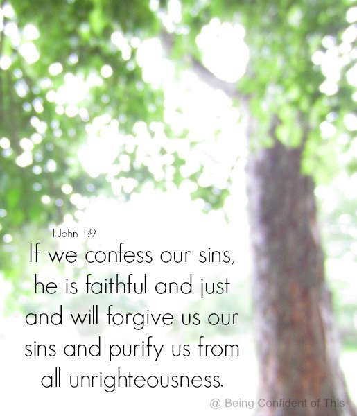 1 John 1:9  If we confess our sins...