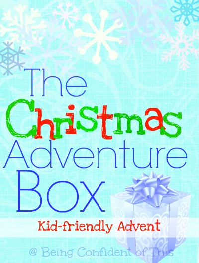 The Christmas Adventure Box, family advent, kid-friendly holiday fun, Christmas traditions, advent for kids