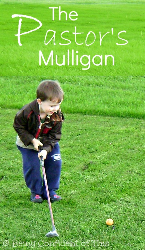 pastor's mulligan. do-over, second chance, ministry life, pastor's wife, forgiveness, grace