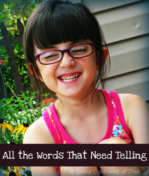 All the Words that need telling, tell kids you love them, tell people the gospel