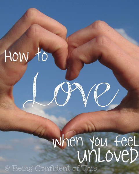 How to love when you feel unloved, Christian marriage, difficult marriage, feeling unloved