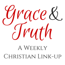 Grace&Truth Christian Living Link-up on Fridays